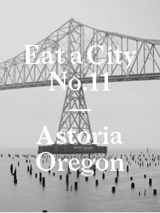Eat a City: Astoria, Oregon