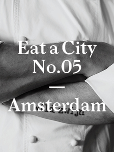 Eat a City: Amsterdam