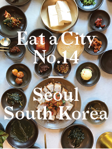 Eat a City: The Seoul Food of South Korea