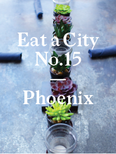 Eat a City: Phoenix, Arizona
